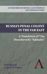 Russia's Penal Colony in the Far East : A Translation of Vlas Doroshevich's