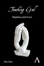 Touching God : Hopkins and Love - Duc Dau