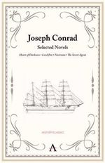 Joseph Conrad : Selected Novels - Joseph Conrad