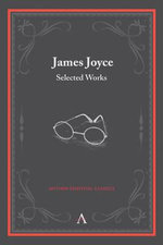 James Joyce : Selected Works - James Joyce