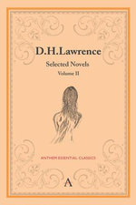 D.H. Lawrence: Volume II : Selected Novels - D. H. Lawrence