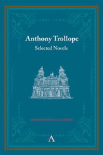 Anthony Trollope : Selected Novels - Anthony Trollope