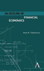 An Outline of Financial Economics : The Professional Approach to Reducing the Last Gre... - Satya R. Chakravarty