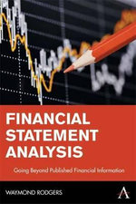 Financial Statement Analysis : Going Beyond Published Financial Information - Waymond Rodgers