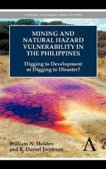 Mining and Natural Hazard Vulnerability in the Philippines : Digging to Development or Digging to Disaster? - William N. Holden