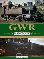 GWR Handbook : The Great Western Railway 1923-47 - David Wragg