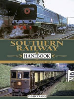 Southern Railway Handbook : The Southern Railway 1923-1947 - David Wragg