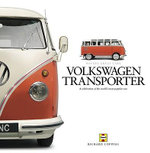 Volkswagen Transporter : A Celebration of an Automotive and Cultural Icon - Richard Copping
