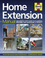 Home Extension Manual : The Step-by-step Guide to Planning, Building and Managing a Project - Ian Rock