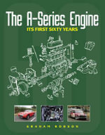 The A-Series Engine : Its First Sixty Years - Graham Robson