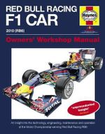 Red Bull Racing F1 Car Manual : An Insight into the Technology, Engineering, Maintenance and Operation of the World Championship-winning Red Bull Racing RB6 - Steve Rendle