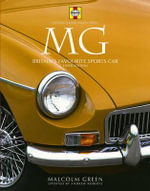 MG : Britain's Favourite Sports Car - Malcolm Green