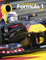 Official Formula 1 Season Review 2011 : BOOKWORKS
