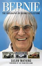 Bernie : The Biography of Bernie Ecclestone - Susan Watkins