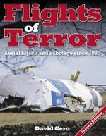 Flights of Terror : Aerial Hijack and Sabotage Since 1930 - David Gero