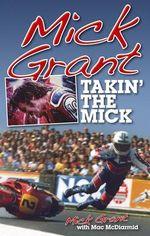 Mick Grant : Takin' the Mick - Mac McDiarmid