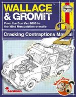 Wallace & Gromit: 2 : Cracking Contraptions Manual 2 - Derek Smith