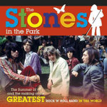 The Stones in the Park : The Summer of '69 and the Making of the Greatest Rock and Roll Band in the World - Richard Havers