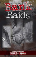 Crimes of the Century : Bank Raids - Claire Welch