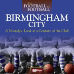 When Football Was Football : Birmingham City - Ralph Ellis