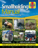 Smallholding Manual : The Complete Step-by-step Guide - Liz Shankland