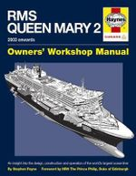 RMS Queen Mary 2 Manual : An Insight into the Design, Construction and Operation of the World's Largest Ocean Liner - Stephen Payne