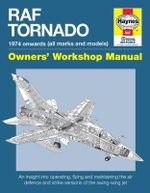 RAF Tornado Manual : 1974 Onwards (All Marks and Models) - Ian Black