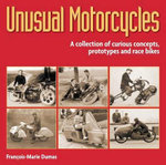 Unusual Motorcycles : A Collection of Curious Concepts, Prototypes and Race Bikes - Francois-Marie Dumas