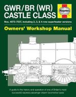 Castle Class Manual : Owners' Workshop Manual - Drew Fermor