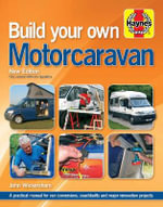 Build Your Own Motorcaravan : The Essential Buyer's Guide - John Wickersham