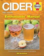 Cider Manual : The Practical Guide to Growing Apples and Making Cider - Bill Bradshaw