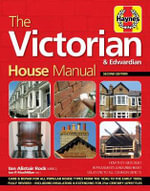 The Victorian House Manual (2nd Edition) : How They Were Built, Improvements & Refurbishment, Solutions to All Common Defects - Includes Relevant Technical Data for Victorian and Edwardian Properites - Ian Rock