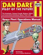 Dan Dare : Spacefleet Operations Manual - Rod Barzilay