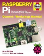 Raspberry Pi Manual : A Practical Guide to the Revolutionary Small Computer - Gray Girling