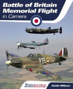 RAF Battle of Britain Memorial Flight in Camera : The True Story of How the NBA's Minneapolis Lakers... - Keith Wilson