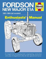 Fordson Major Tractor Enthusiasts' Manual : An Insight into the Development, Engineering, Production and Uses of Ford's First All-new Agricultural Tractor - Pat Ware