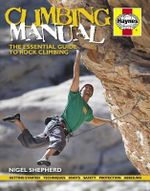 Climbing Manual : The Essential Guide to Rock Climbing - Nigel Shepherd