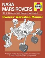 Mars Rovers Manual : 1997-2013 (Sojourner, Spirit, Opportunity and Curiosity) - David Baker