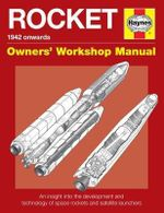 Space Rockets Owners' Workshop Manual : Space Rockets and Launch Vehicles from 1942 Onwards (All Models) - David Baker