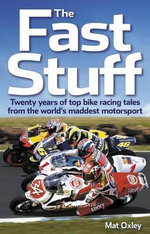 The Fast Stuff - Mat Oxley