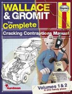 The Complete Cracking Contraptions Manual  : Wallace & Gromit: Volumes 1 & 2 - Derek Smith