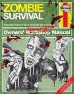 Zombie Survival Manual : The Complete Guide to Surviving a Zombie Attack - Sean T. Page
