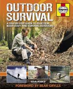 Outdoor Survival Manual : A Step-by-step Guide to Practical Bush Craft and Survival Outdoors - Dave Pearce