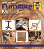 Make Your Own Furniture Manual : The Step-By-Step Guide to Designing and Making Furniture - Nick Gibbs