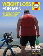 Weight Loss for Men Manual : The Practical Guide to Healthy Living and Weight Loss - Ian Banks