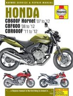 Honda CB600F Hornet, CBF600 & CBR600F Service and Repair Manual : 1958-1985 - Matthew Coombs