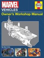 Marvel Vehicles Owner's Workshop Manual - Alex Irvine