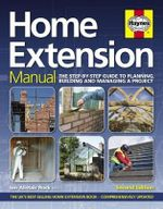 Home Extension Manual : Step-by-Step Guide to Planning, Building and Maintenance - Ian Rock