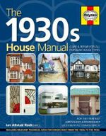 The 1930s House Manual : Care & Repair for All Popular House Types - Ian Rock