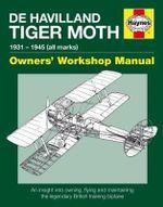 De Havilland Tiger Moth Manual - Stephen Slater